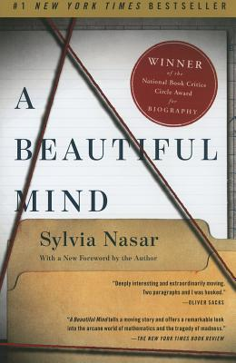 A Beautiful Mind: The Life of Mathematical Genius and Novel Laureate John Nash - Nasar, Sylvia