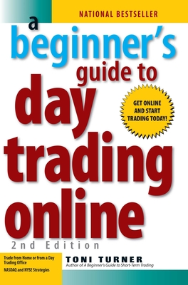 A Beginner's Guide to Day Trading Online - Turner, Toni