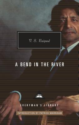 A Bend in the River - Naipaul, V S, and Marnham, Patrick (Introduction by)