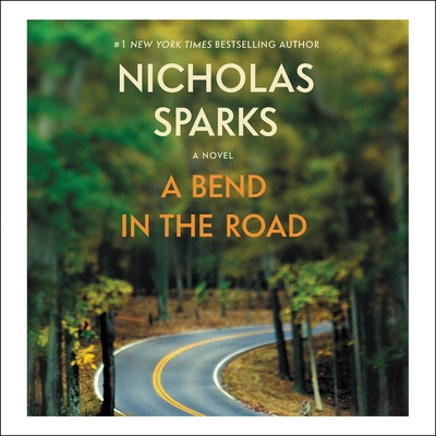 A Bend in the Road - Sparks, Nicholas, and Ganser, L J (Read by)