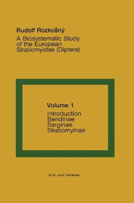 A Biosystematic Study of the European Stratiomyidae (Diptera): Volume 1 - Introduction, Beridinae, Sarginae and Stratiomyinae - Rozkosny, Rudolf