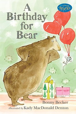 A Birthday for Bear: An Early Reader: Candlewick Sparks - Becker, Bonny