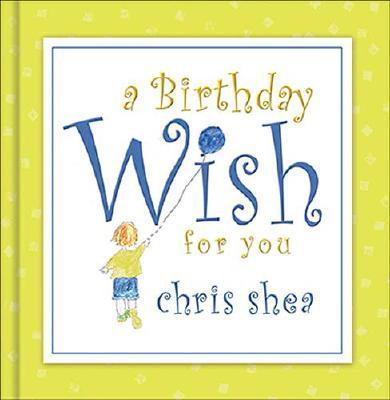 A Birthday Wish for You - Shea, Chris