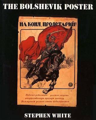 A Bolshevik Poster - White, Stephen, Dr.