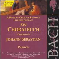 A Book of Chorale-Settings for Johann Sebastian, Vol. 2: Passion - Albert Michael Locher (double bass); Andreas Schmidt (baritone); Gerhard Gnann (organ); Ingeborg Danz (alto);...