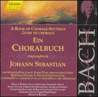 A Book of Chorale-Settings for Johann Sebastian, Vol. 6: Morning; Thanks & Praise; Christian Life - Albert Michael Locher (double bass); Andreas Schmidt (bass); Christoph Prégardien (tenor); Gerhard Gnann (organ);...