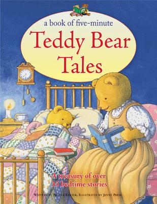 A Book of Five-minute Teddy Bear Tales: A Treasury of Over 35 Bedtime Stories - Baxter, Nicola