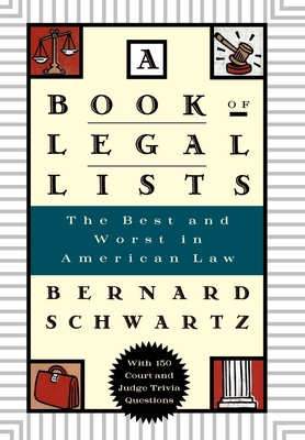A Book of Legal Lists: The Best and Worst in American Law - Schwartz, Bernard