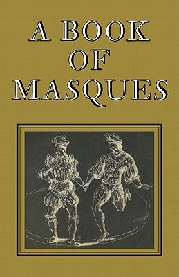 A Book of Masques: In Honour of Allardyce Nicoll - Jonson, Ben, and Spencer, T J (Editor), and Wells, Stanley W (Editor)