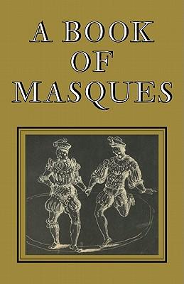 A Book of Masques: In Honour of Allardyce Nicoll - Jonson, Ben