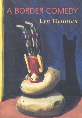 A Border Comedy /C Lyn Hejinian - Hejinian, Lyn