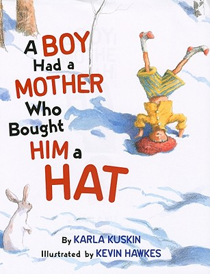 A Boy Had a Mother Who Bought Him a Hat - Kuskin, Karla