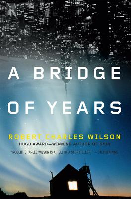 A Bridge of Years - Wilson, Robert Charles