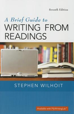 A Brief Guide to Writing from Readings - Wilhoit, Stephen