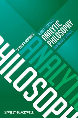 A Brief History of Analytic Philosophy: From Russell to Rawls - Schwartz, Stephen P