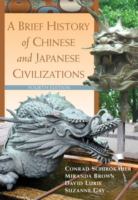 A Brief History of Chinese and Japanese Civilizations - Schirokauer, Conrad