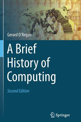 A Brief History of Computing - O'Regan, Gerard