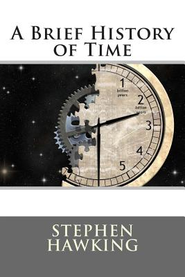 A Brief History of Time: From the Big Bang to Black Holes - Hawking, Stephen, and American Publisher (Editor), and Harrisonn, Mary (Designer)