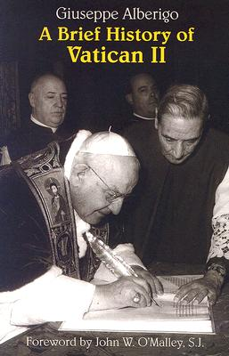 A Brief History of Vatican II - Alberigo, Giuseppe, and Sherry, Matthew (Translated by)
