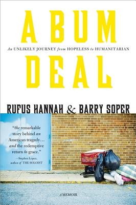 A Bum Deal: An Unlikely Journey from Hopeless to Humanitarian - Hannah, Rufus, and Soper, Barry M