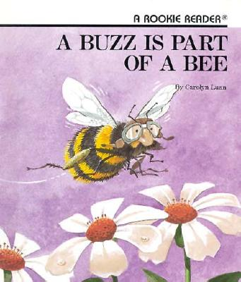 A Buzz Is Part of a Bee -