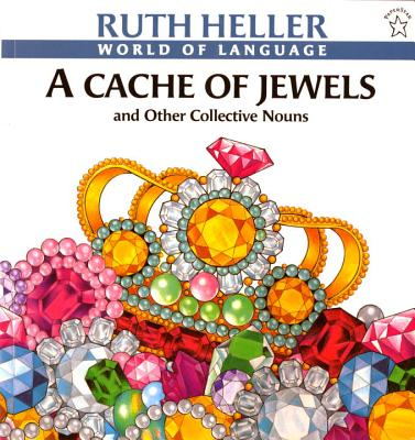 A Cache of Jewels - Heller, Ruth