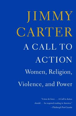 A Call to Action: Women, Religion, Violence, and Power - Carter, Jimmy, President
