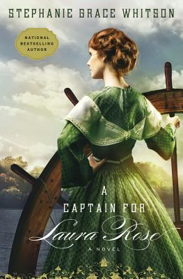 A Captain for Laura Rose - Whitson, Stephanie Grace
