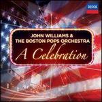 A Celebration - Boston Pops Orchestra; John Williams (conductor)