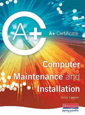 A+ Certificate in Computer Maintenance and Installation Level 2 - Lawson, Jenny