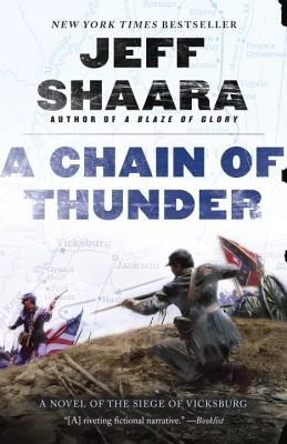 A Chain of Thunder: A Novel of the Siege of Vicksburg - Shaara, Jeff