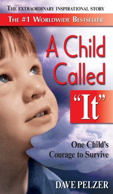 A Child Called It - Pelzer, Dave, and Pelzer, David J