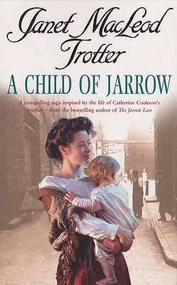 A Child of Jarrow - Trotter, Janet MacLeod