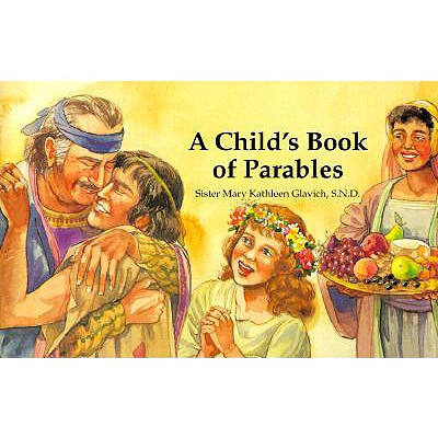 A Child's Book of Parables - Glavich, Mary Kathleen, Sister