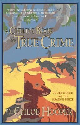 A Child's Book of True Crime - Hooper, Chloe