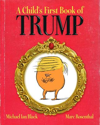 A Child's First Book of Trump - Black, Michael Ian