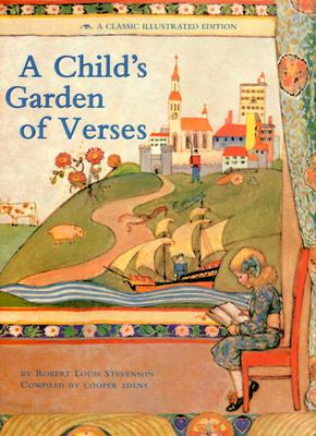 A Child's Garden of Verses - Stevenson, Robert Louis, and Edens, Cooper (Compiled by)