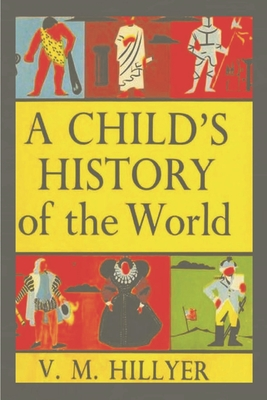 A Child's History of the World - Hillyer, V M