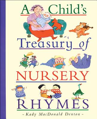 A Child's Treasury of Nursery Rhymes -