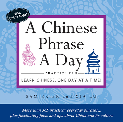 A Chinese Phrase A Day Practice Pad - Brier, Sam, and Lu, Xia