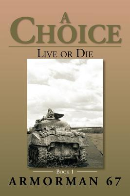 A Choice: Live or Die - Book 1 - 67, Armorman