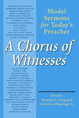 A Chorus of Witnesses - Long, Thomas G (Editor), and Plantinga, Cornelius, Jr. (Editor)