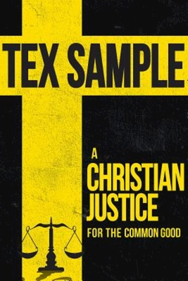 A Christian Justice for the Common Good - Sample, Tex