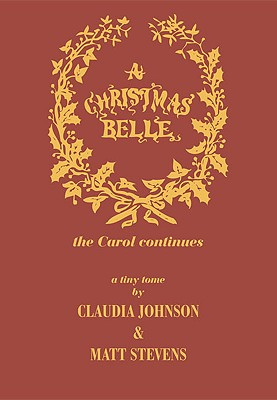 A Christmas Belle (the Carol Continues.....) - Stevens, Matt, and Johnson, Claudia