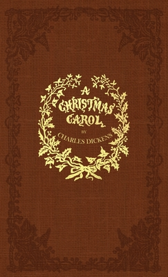 A Christmas Carol: A Facsimile of the Original 1843 Edition in Full Color - Dickens, Charles