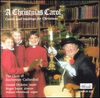 A Christmas Carol: Carols & Readings for Christmas - Gerald Dickens (speech/speaker/speaking part); William Whitehead (organ); Rochester Cathedral Choir (choir, chorus)