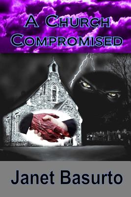 A Church Compromised - Basurto, Janet