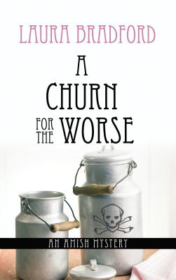 A Churn for the Worse - Bradford, Laura