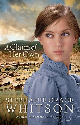 A Claim of Her Own - Whitson, Stephanie Grace