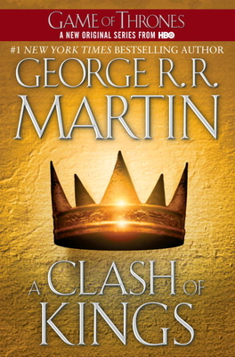 A Clash of Kings: A Song of Ice and Fire: Book Two - Martin, George R. R.